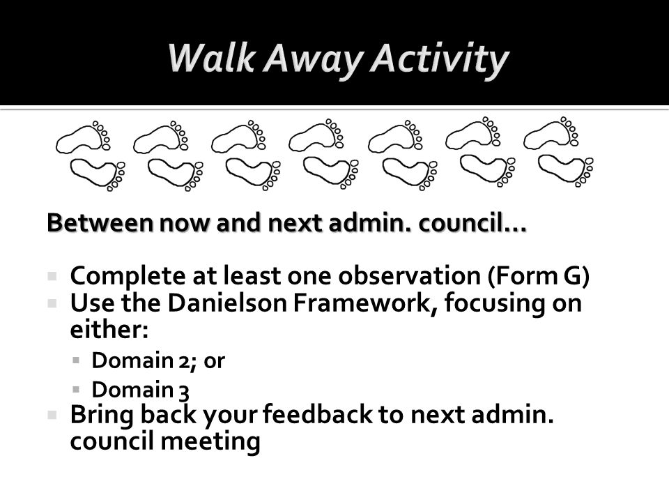 Walk Away Activity Between now and next admin. council…