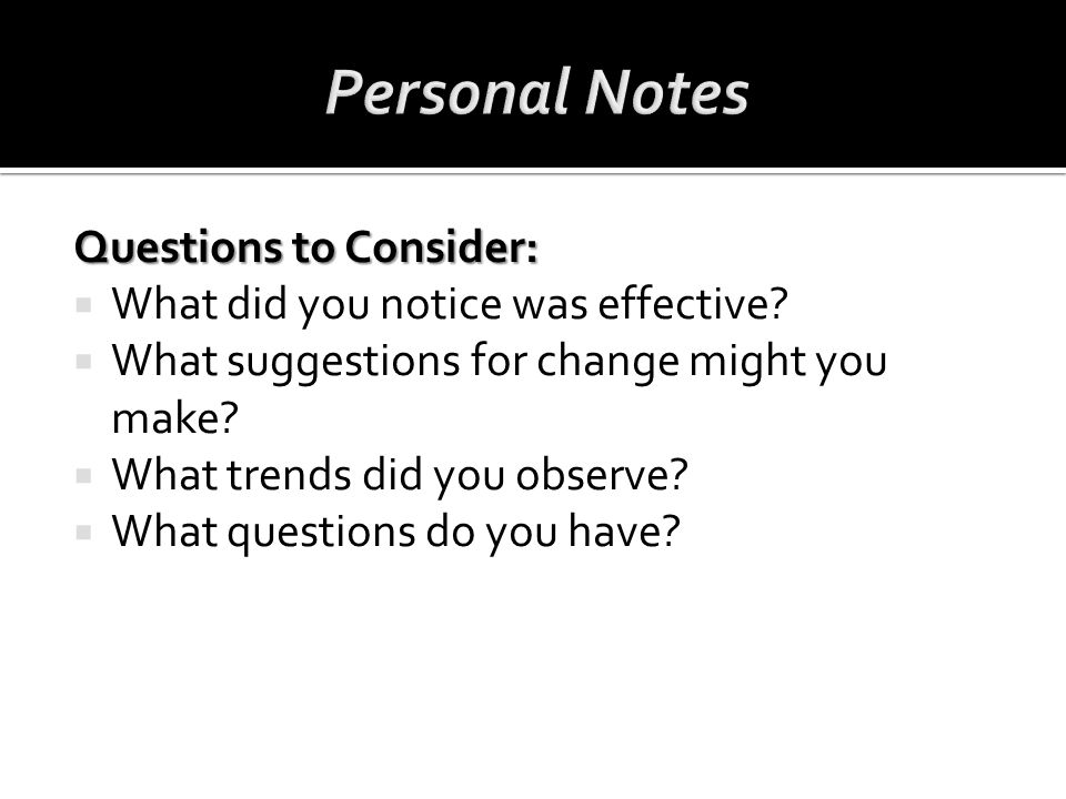 Personal Notes Questions to Consider: