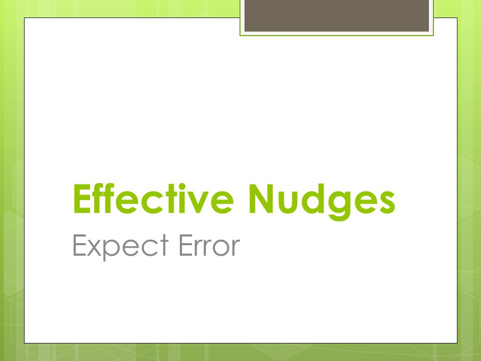 Effective Nudges Expect Error