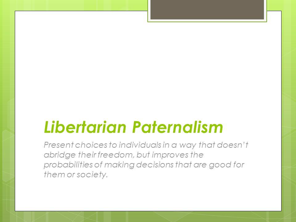Libertarian Paternalism