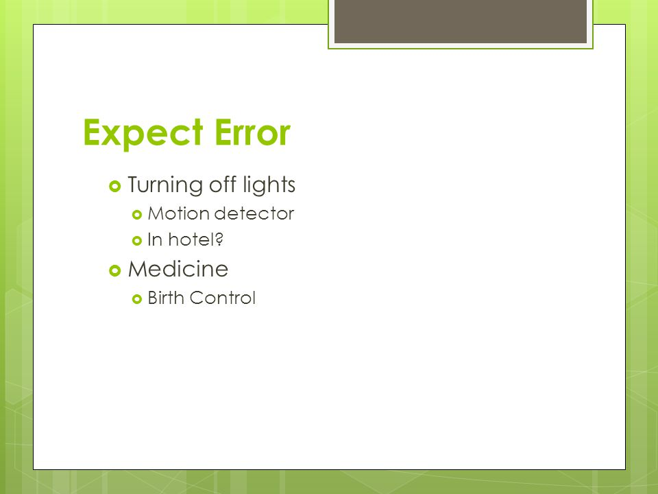 Expect Error Turning off lights Medicine Motion detector In hotel