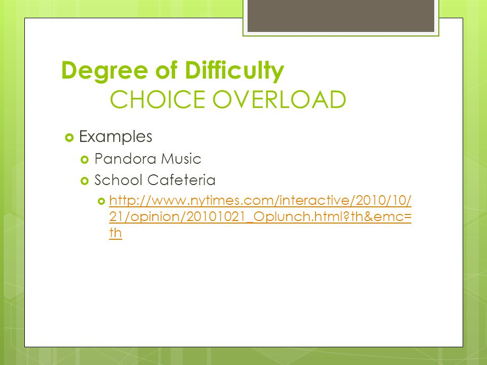 Degree of Difficulty CHOICE OVERLOAD