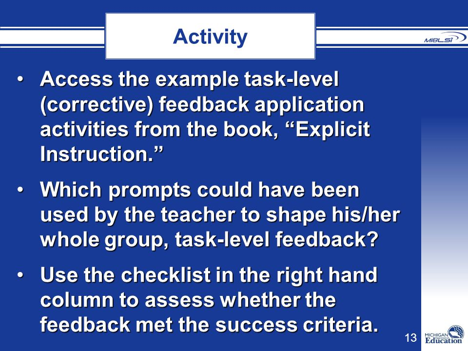 Activity Access the example task-level (corrective) feedback application activities from the book, Explicit Instruction.