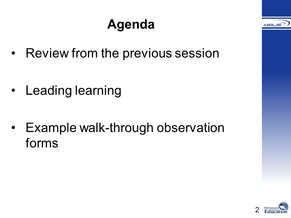 Agenda Review from the previous session Leading learning Example walk-through observation forms