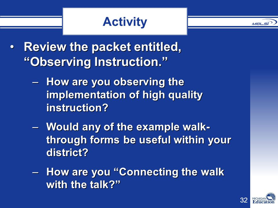 Review the packet entitled, Observing Instruction.