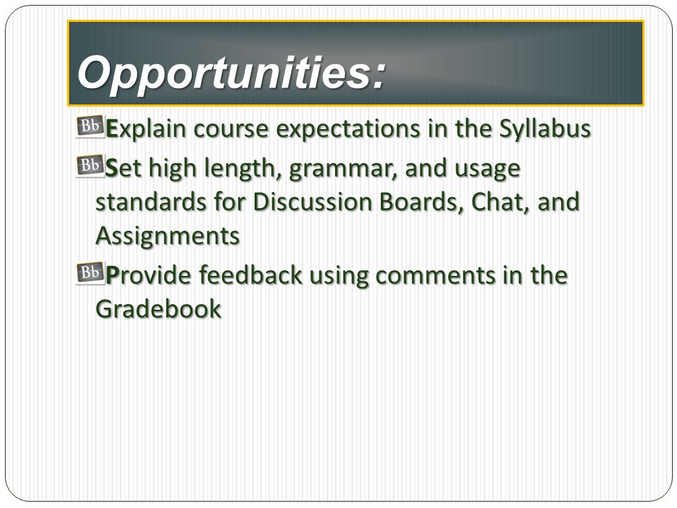 Opportunities: Explain course expectations in the Syllabus