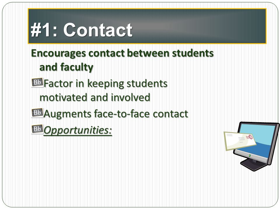 #1: Contact Encourages contact between students and faculty