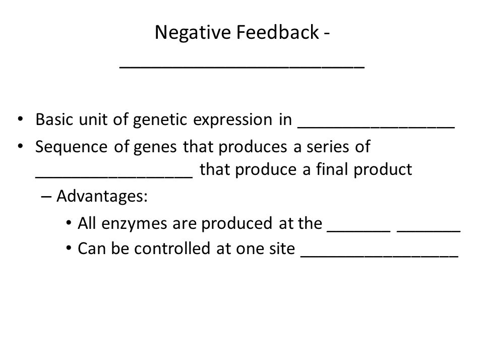 Negative Feedback - _______________________
