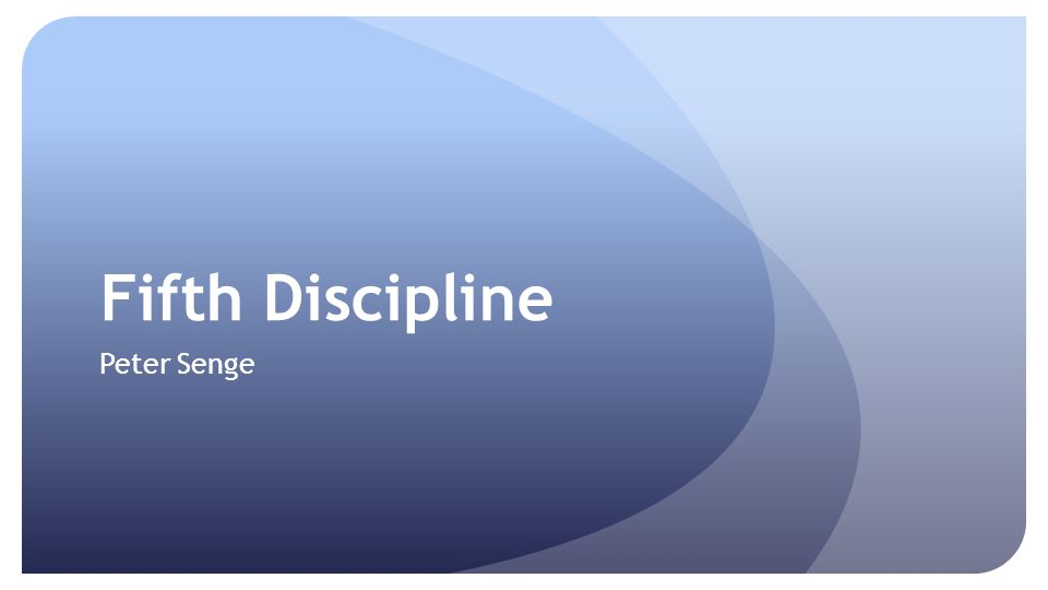Fifth Discipline Peter Senge