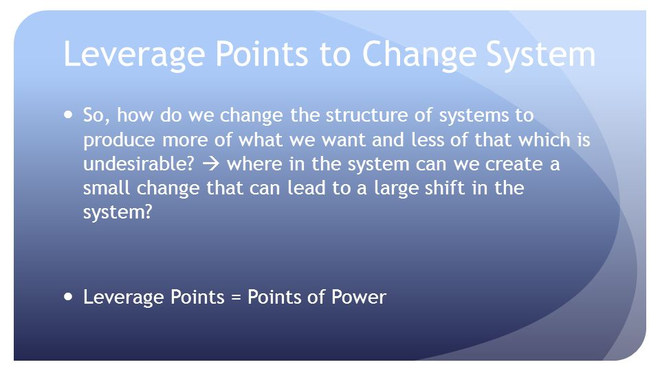Leverage Points to Change System