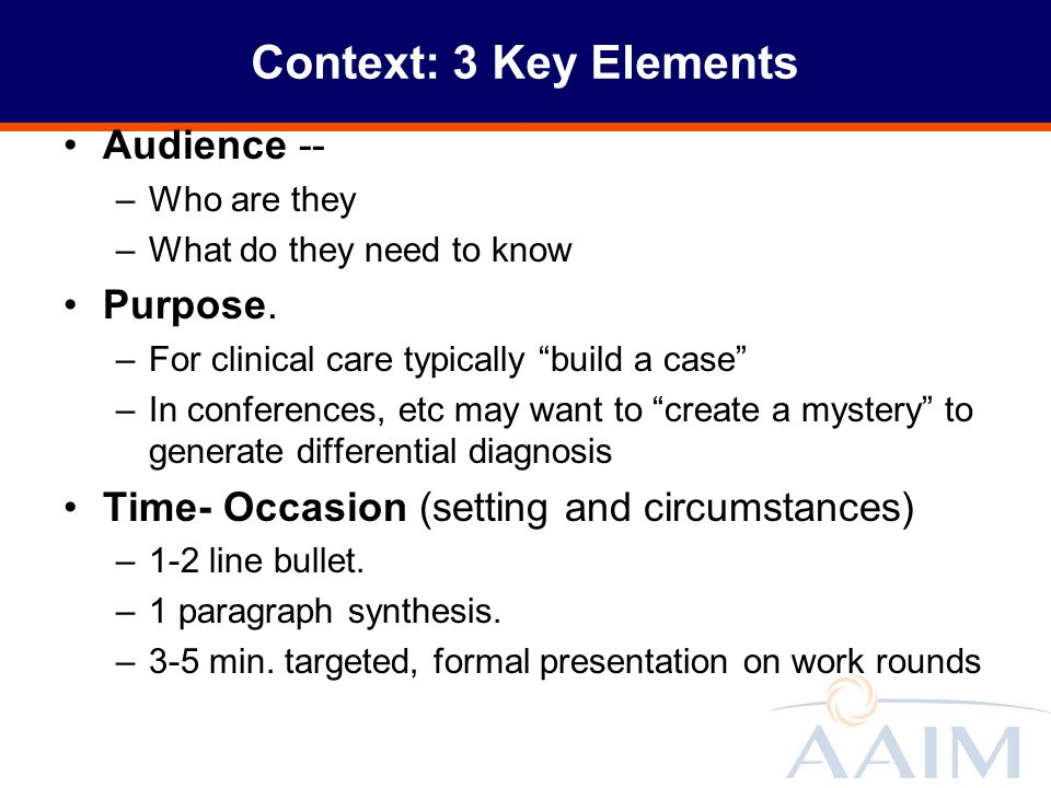 Context: 3 Key Elements Audience -- Purpose.