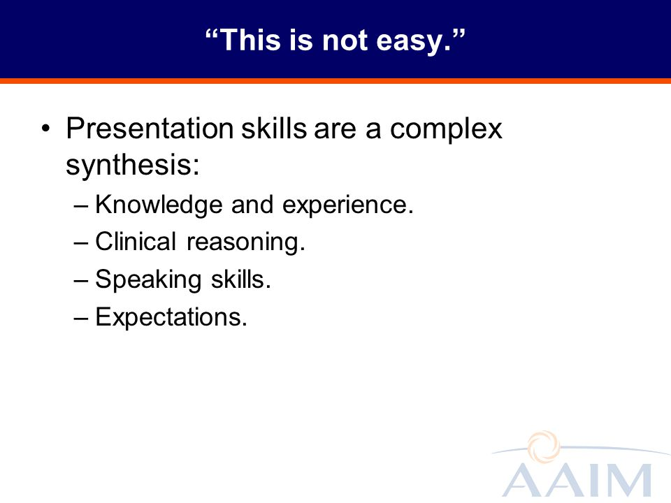 Presentation skills are a complex synthesis:
