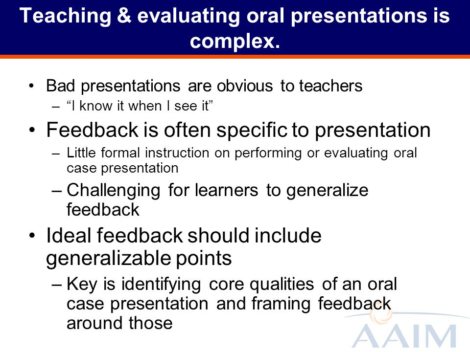 Teaching & evaluating oral presentations is complex.