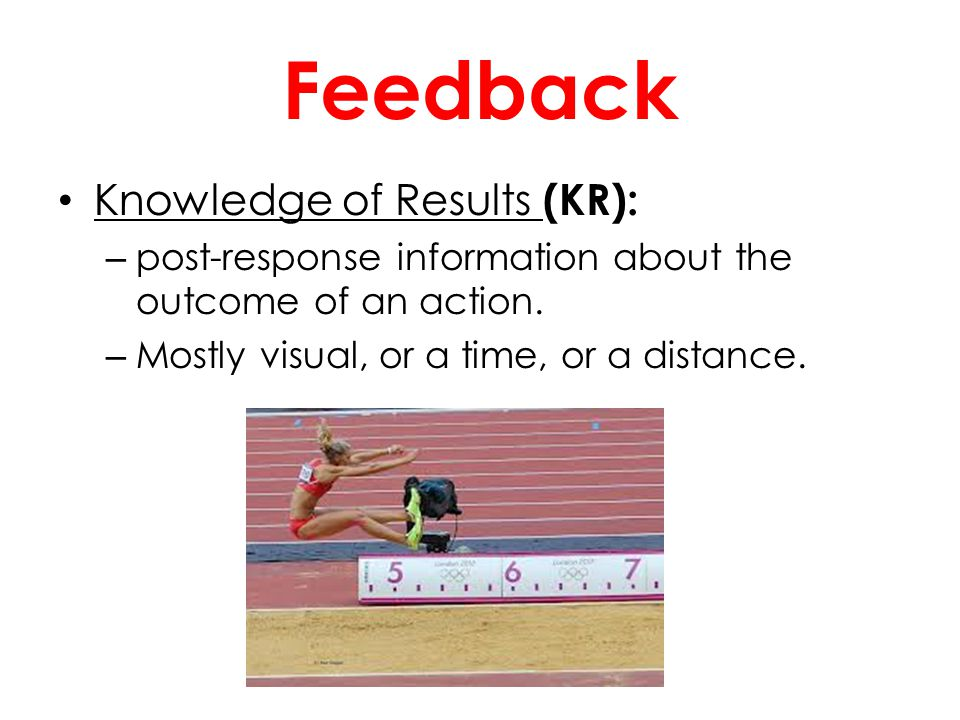 Feedback Knowledge of Results (KR):