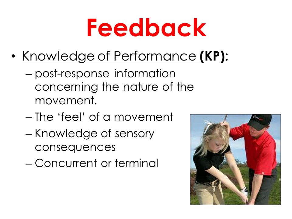 Feedback Knowledge of Performance (KP):