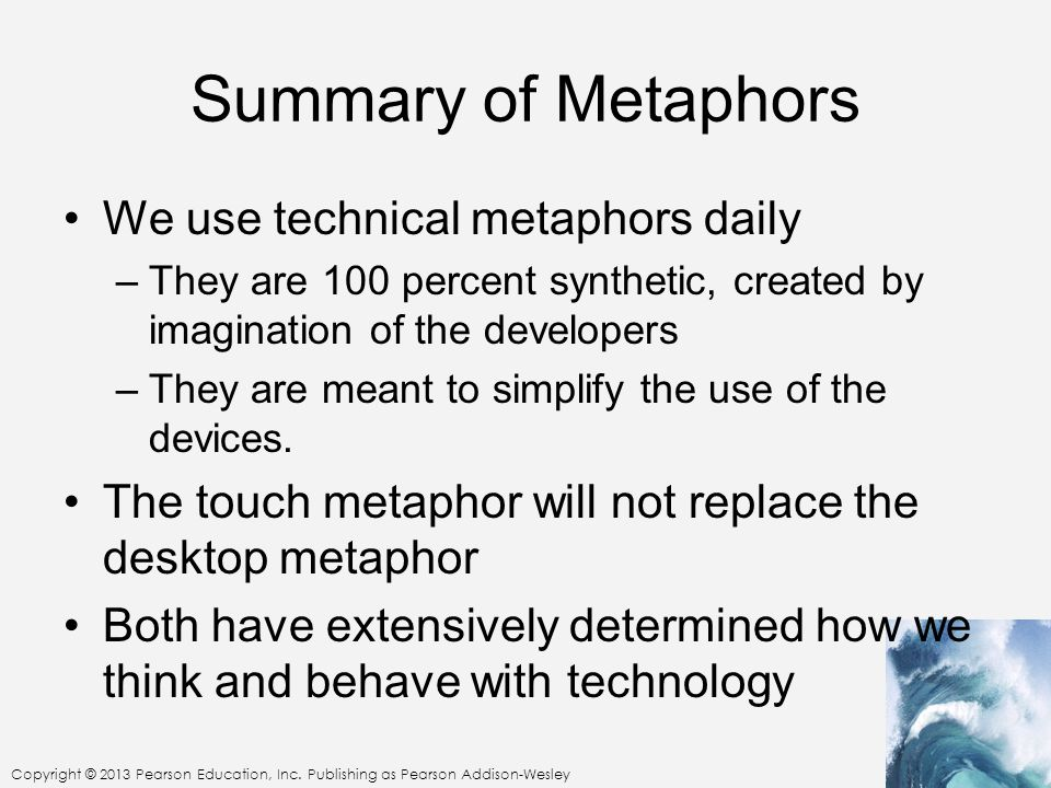 Summary of Metaphors We use technical metaphors daily