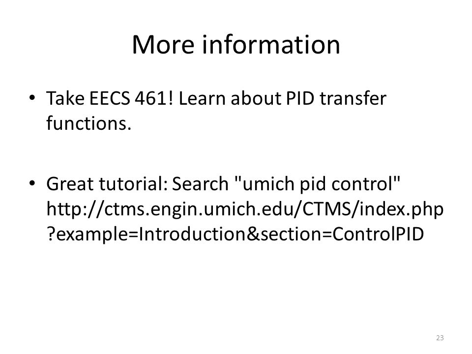 More information Take EECS 461! Learn about PID transfer functions.
