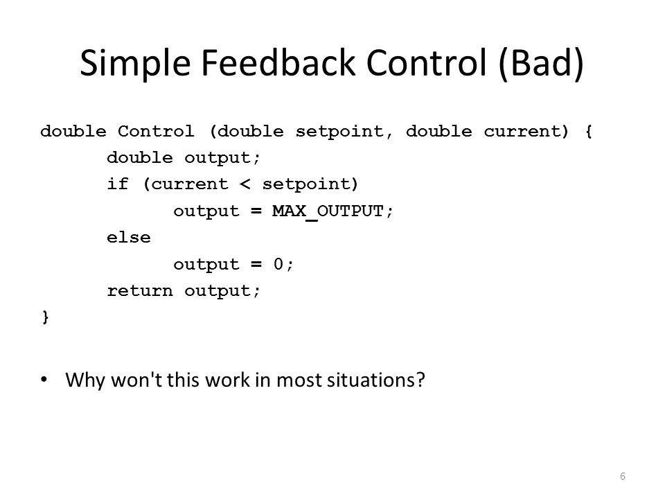 Simple Feedback Control (Bad)