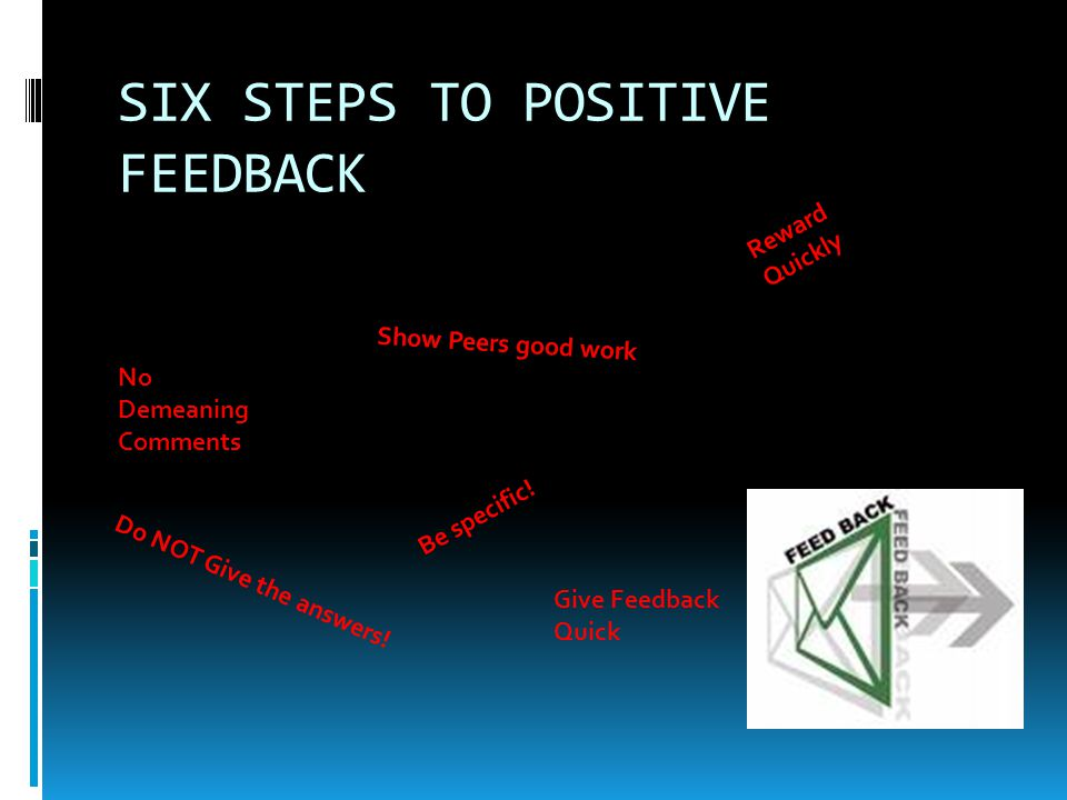 SIX STEPS TO POSITIVE FEEDBACK