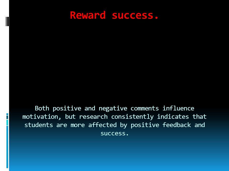 Reward success.