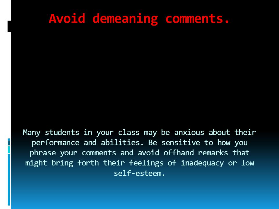 Avoid demeaning comments