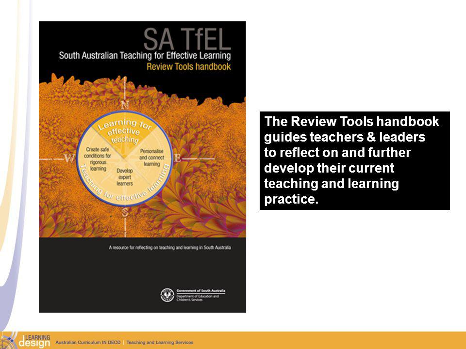 The Review Tools handbook guides teachers & leaders to reflect on and further develop their current teaching and learning practice.