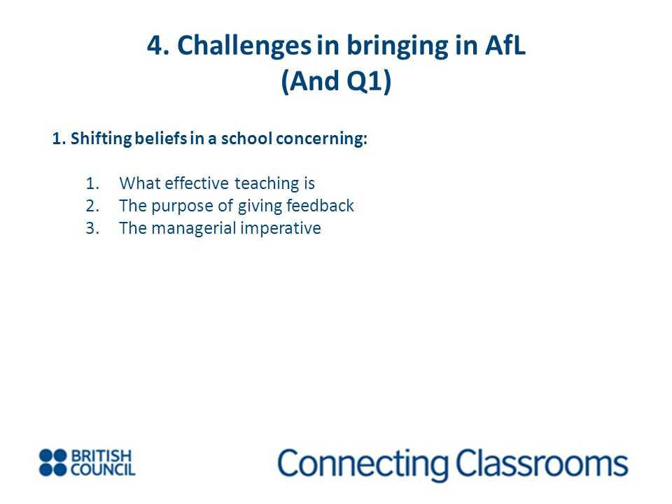 4. Challenges in bringing in AfL (And Q1)