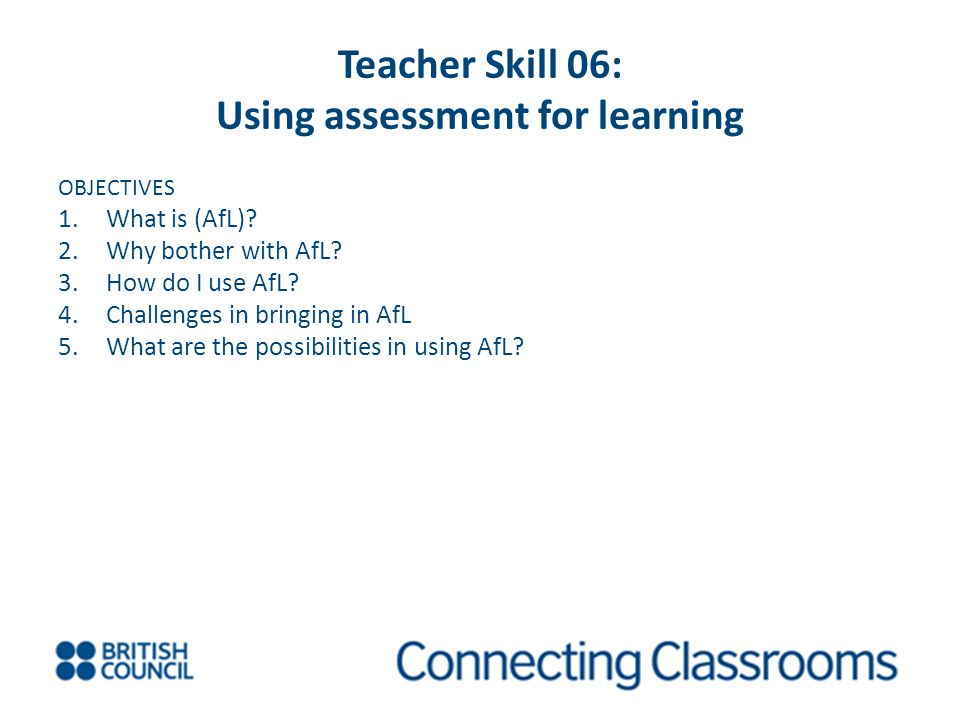 Teacher Skill 06: Using assessment for learning