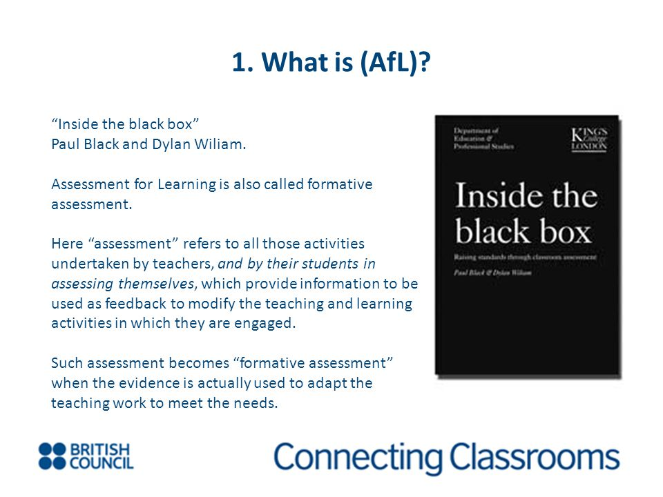 1. What is (AfL) Inside the black box Paul Black and Dylan Wiliam.
