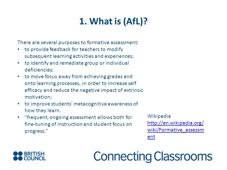 1. What is (AfL) There are several purposes to formative assessment: