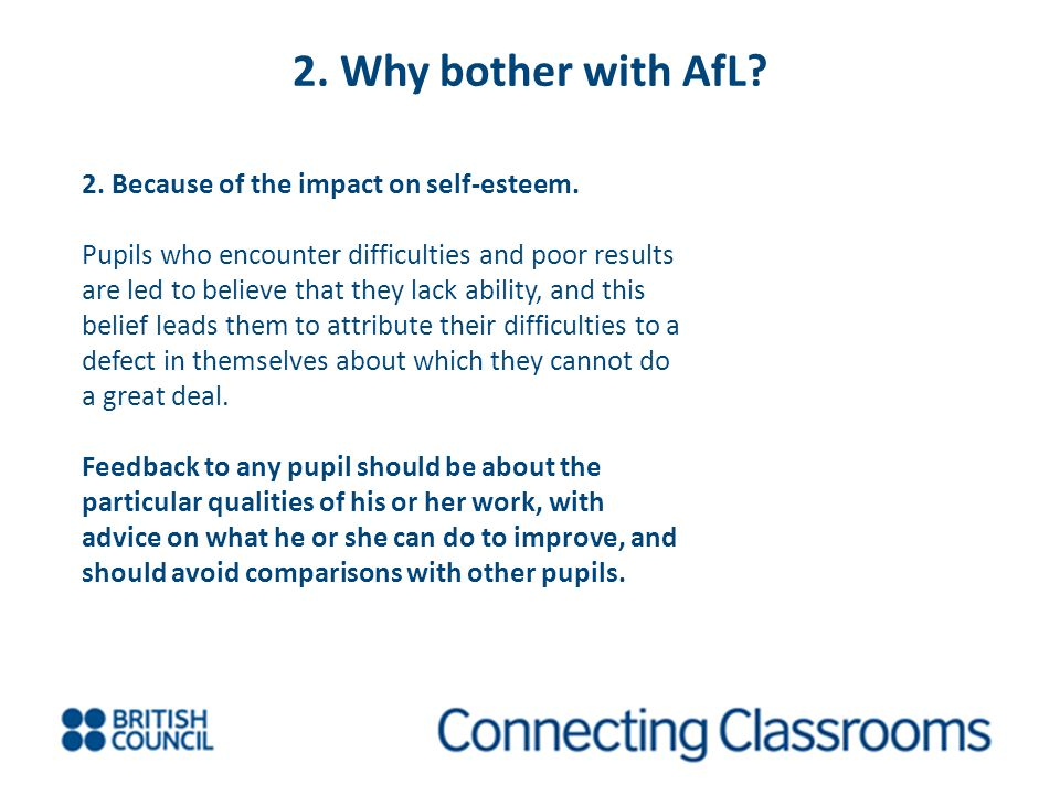 2. Why bother with AfL 2. Because of the impact on self-esteem.