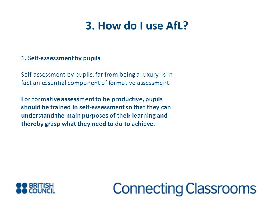 3. How do I use AfL 1. Self-assessment by pupils