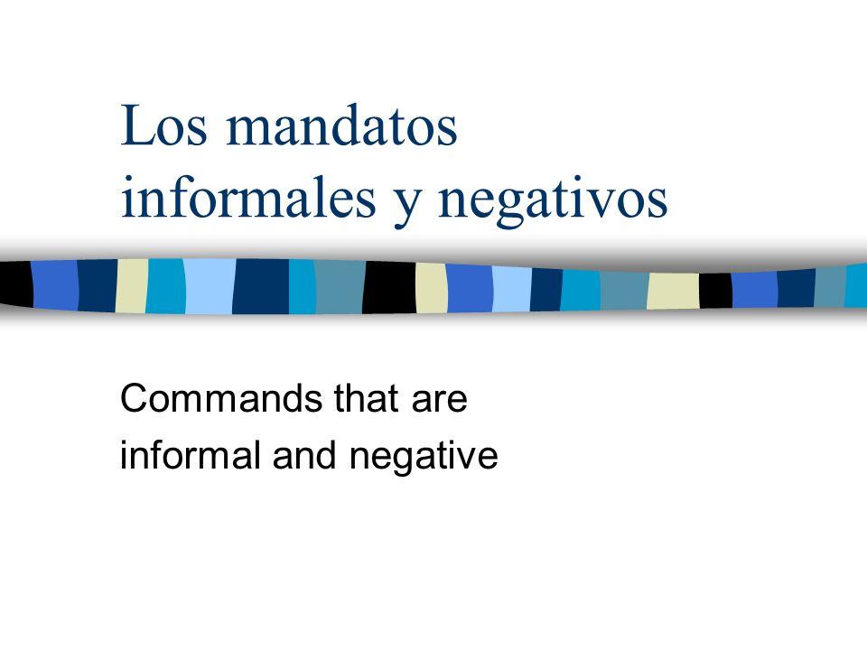 Los mandatos informales y negativos