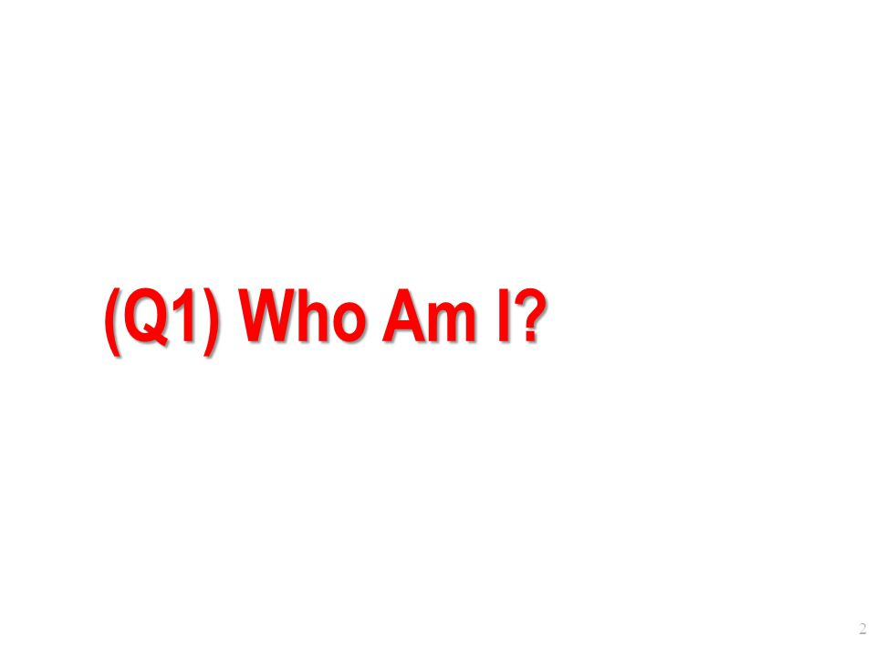 (Q1) Who Am I