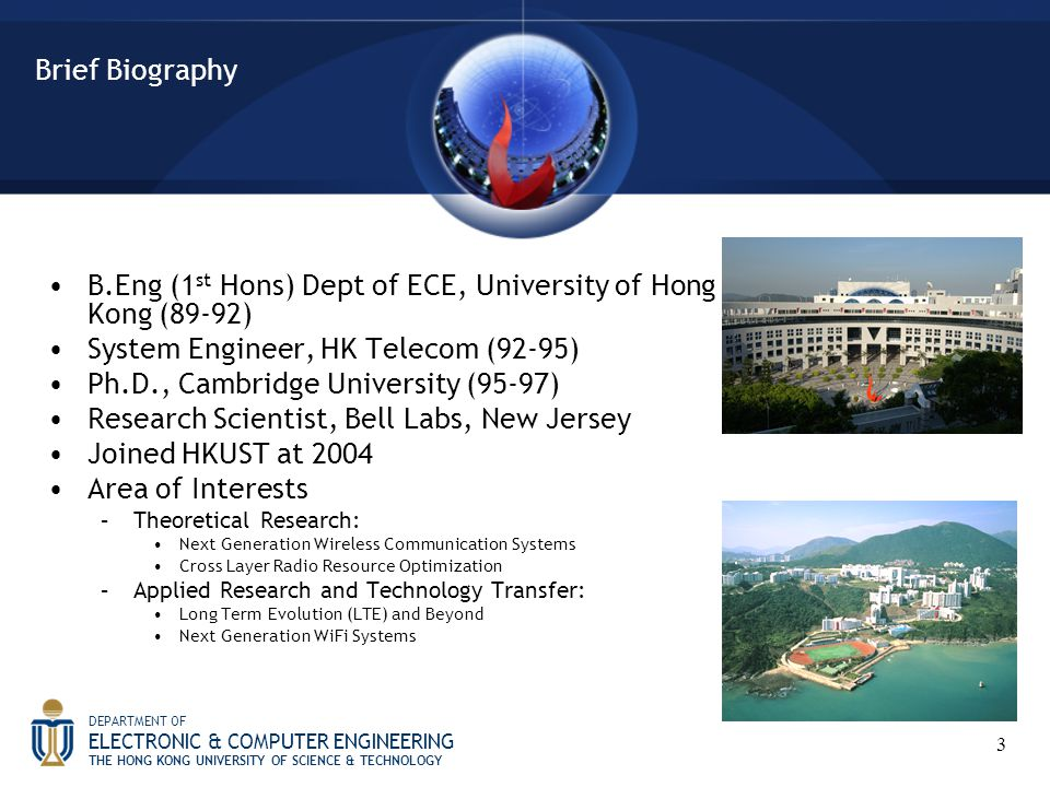 B.Eng (1st Hons) Dept of ECE, University of Hong Kong (89-92)