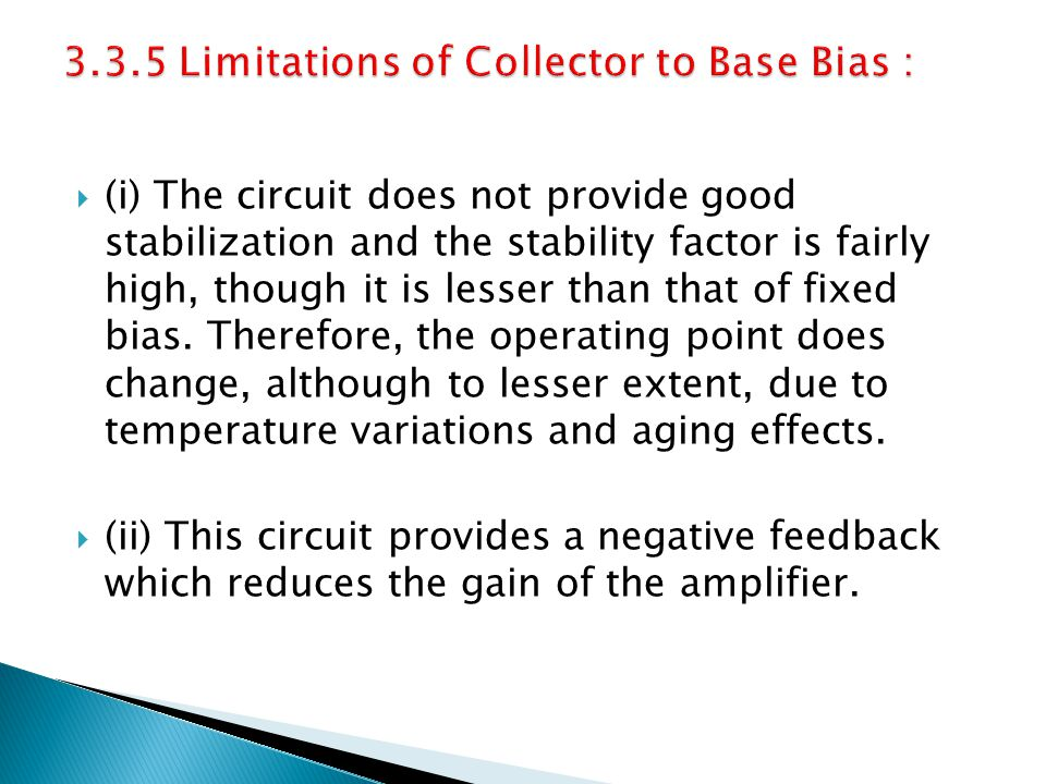 3.3.5 Limitations of Collector to Base Bias :