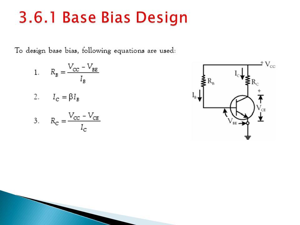 3.6.1 Base Bias Design
