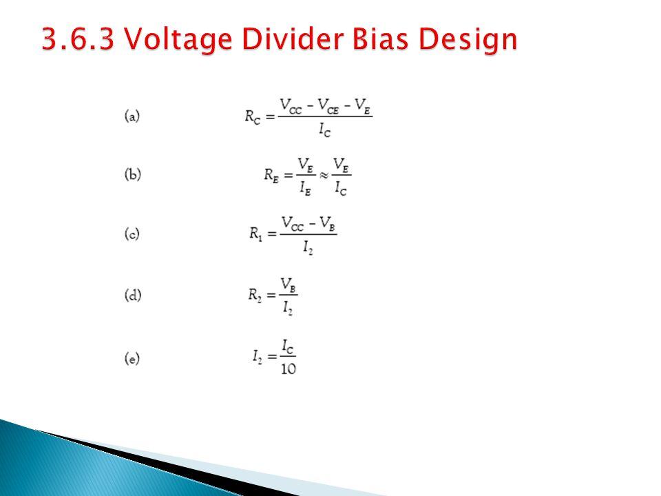 3.6.3 Voltage Divider Bias Design