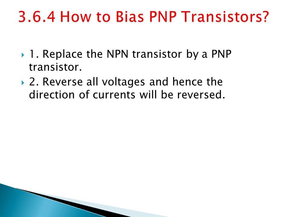 3.6.4 How to Bias PNP Transistors