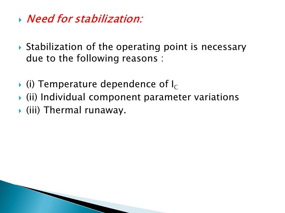 Need for stabilization: