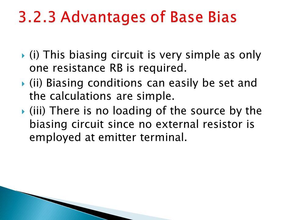 3.2.3 Advantages of Base Bias
