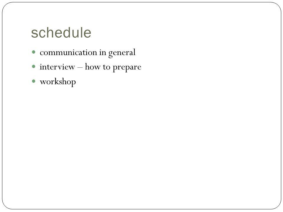 schedule communication in general interview – how to prepare workshop