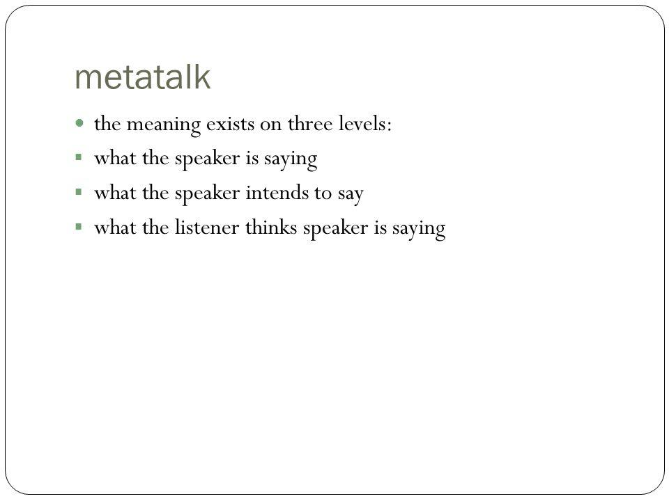 metatalk the meaning exists on three levels: