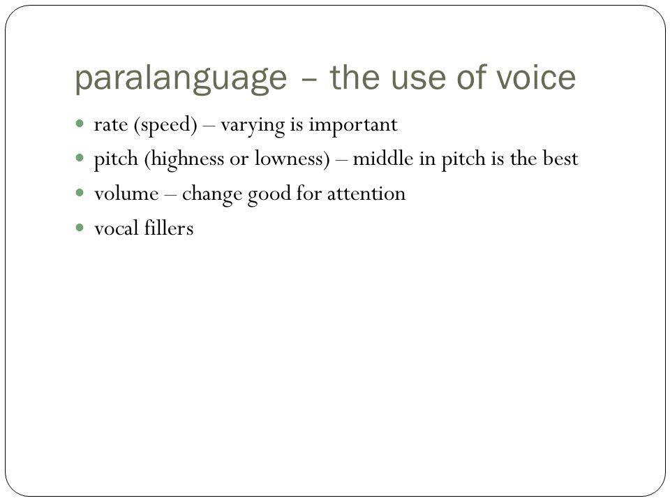 paralanguage – the use of voice