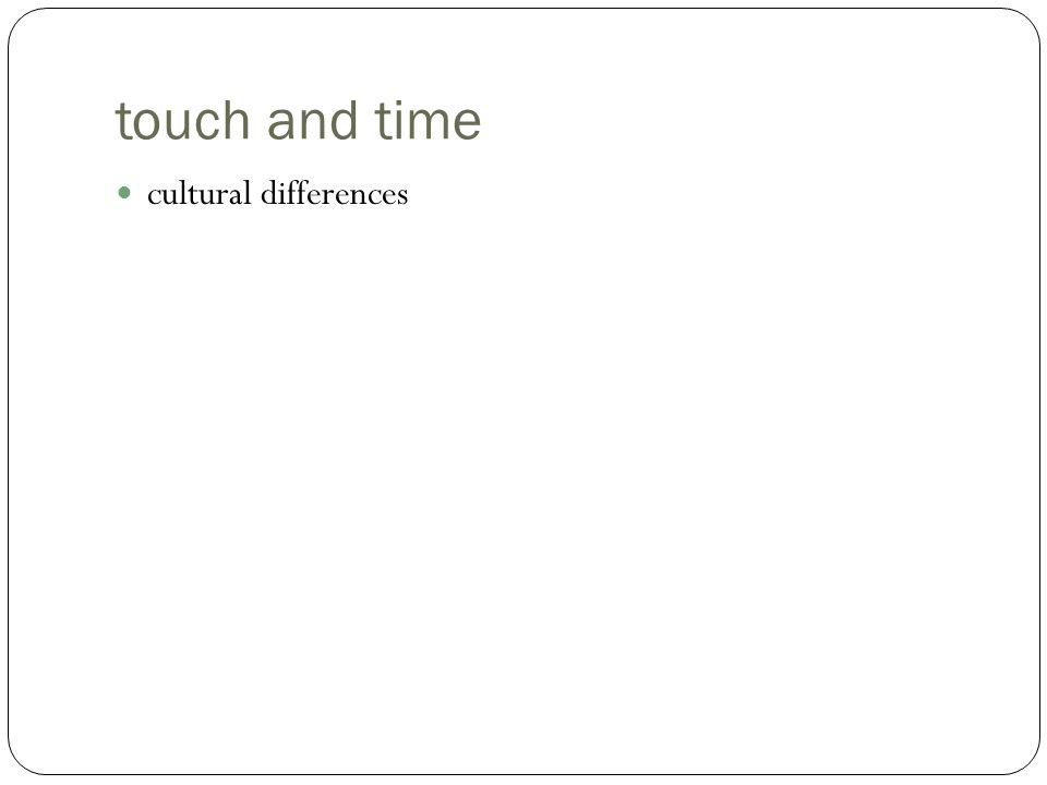 touch and time cultural differences