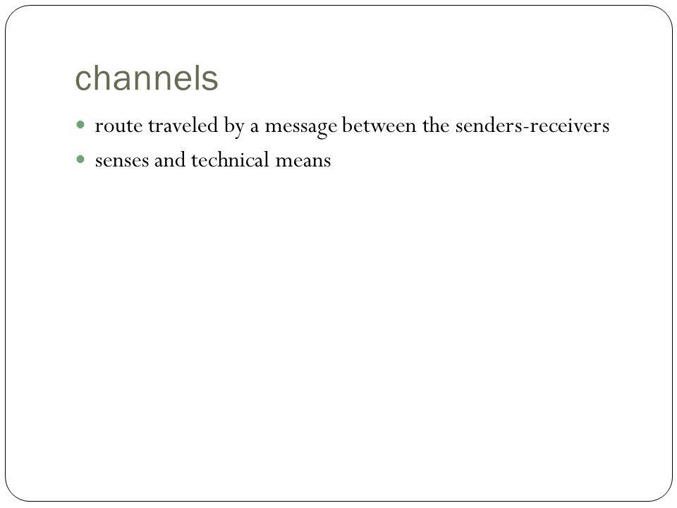 channels route traveled by a message between the senders-receivers