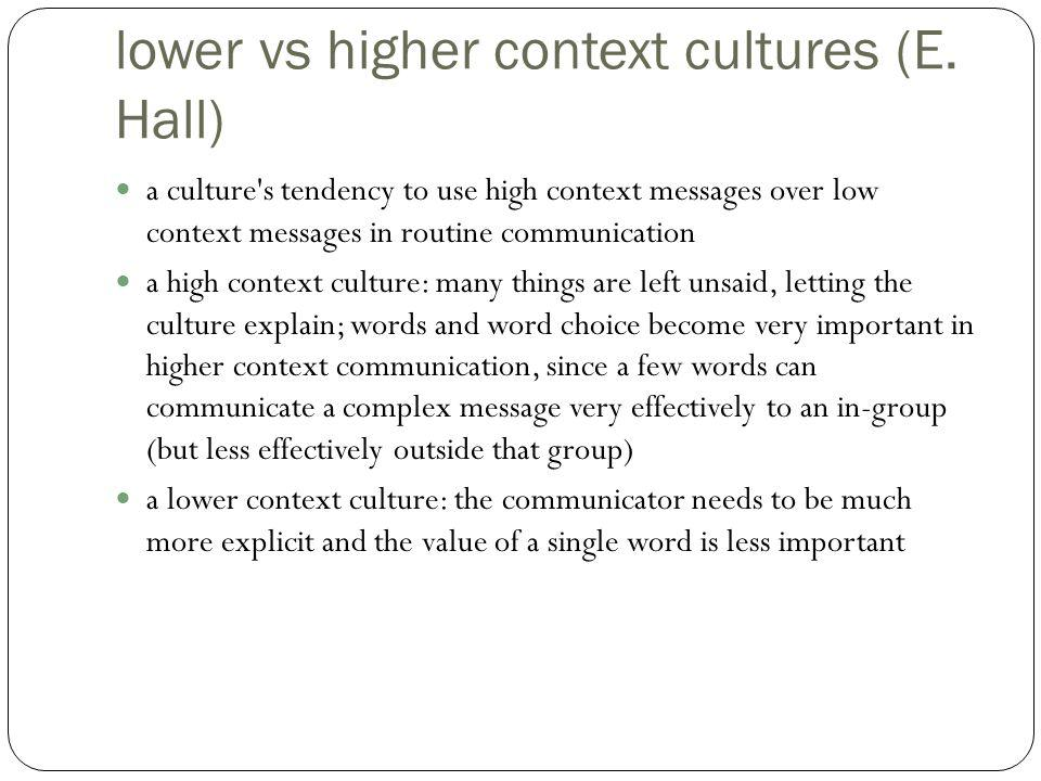 lower vs higher context cultures (E. Hall)