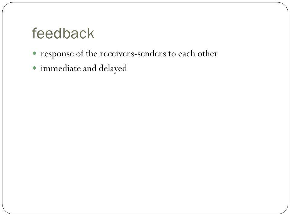 feedback response of the receivers-senders to each other