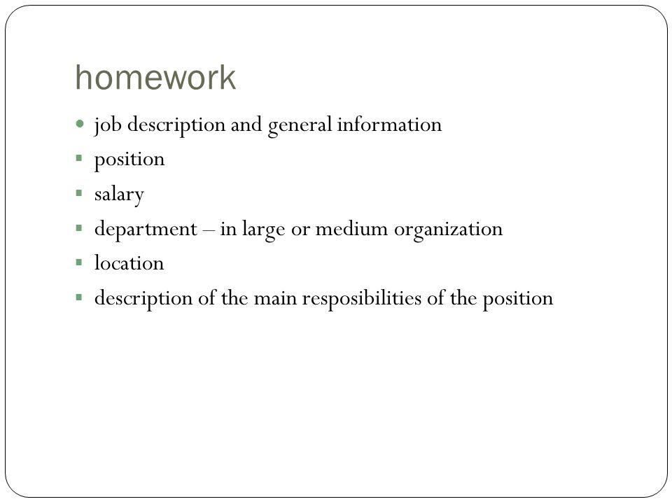 homework job description and general information position salary