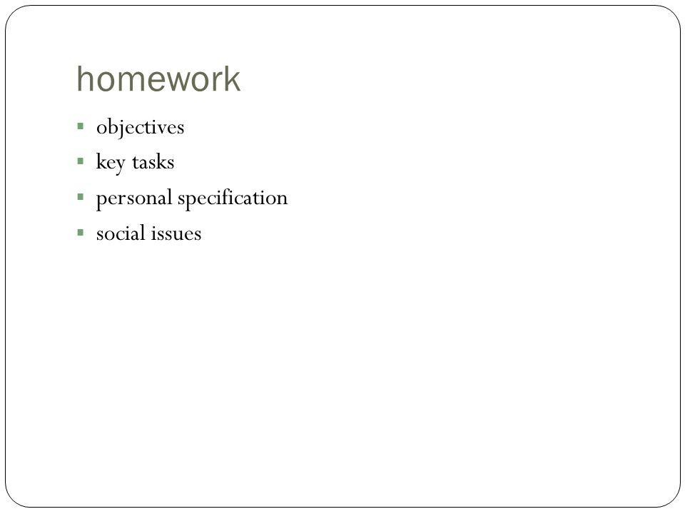 homework objectives key tasks personal specification social issues